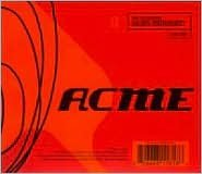Acme [2010 Expanded Edition]