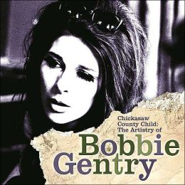 Chickasaw County Child: The Artistry of Bobbie Gentry