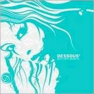Dessous' Best Kept Secrets