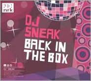 Back in the Box: DJ Sneak