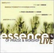 Essence of Praise and Worship: Live