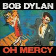 CD Cover Image. Title: Oh Mercy [Remastered], Artist: Bob Dylan