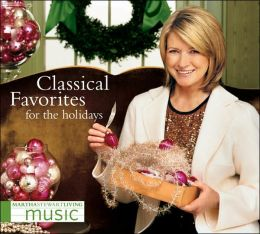 Martha Stewart Living Music: Classical Favorites for the Holidays