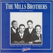 The Best of Mills Brothers: Some of These Days