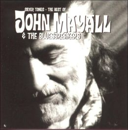 Silver Tones: The Best of John Mayall & the Bluesbreakers