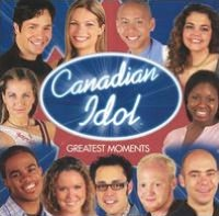 Canadian Idol: Greatest Moments
