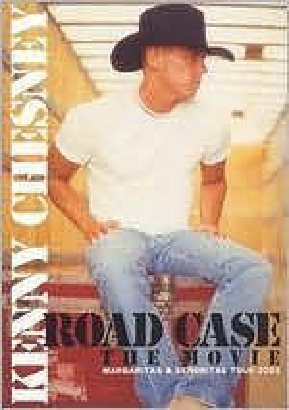 Kenny Chesney: Road Case - The Movie