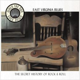 When the Sun Goes Down, Vol. 10: East Virginia Blues