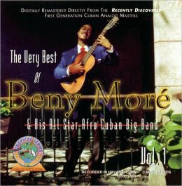 The Very Best Of Beny More & His All Star Afro Cuban Big Band Vol. 1 (BMG Latin)