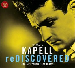 Kapell Rediscovered: The Australian Broadcasts