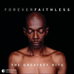 Forever Faithless: The Greatest Hits