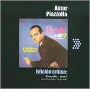Edición Crítica: Piazzolla... o no?