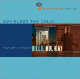God Bless the Child: The Very Best of Billie Holiday