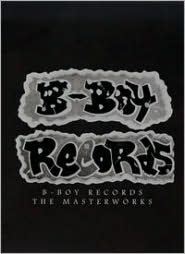 B-Boy Records: The Masterworks