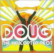 Doug the Helicopter Pilot