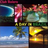 Club Bolero: A Day In Brazil