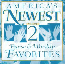 America's Newest Praise and Worship Favorites, Vol. 2