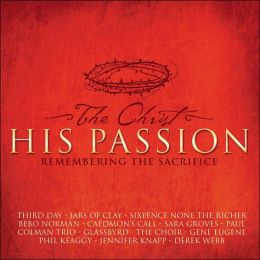 The Christ: His Passion