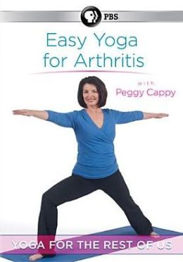 Peggy Cappy: Yoga for the Rest of Us - Easy Yoga for Arthritis