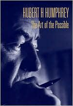Hubert H. Humphrey: The Art of the Possible