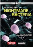 Video/DVD. Title: Frontline: Hunting the Nightmare Bacteria
