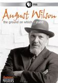 Video/DVD. Title: American Masters: August Wilson - The Ground on Which I Stand