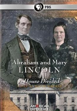 Abraham & Mary Lincoln: a House Divided