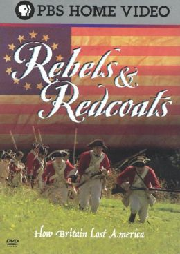 Rebels & Redcoats: How Britain Lost America