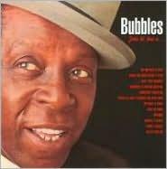 Bubbles: John W. That Is