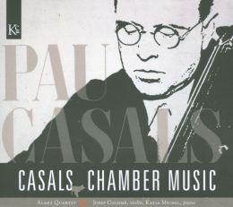 Casals: Chamber Music