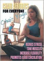 Chair Aerobics for Everyone: Chair Yoga