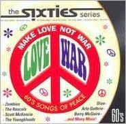 The Sixties: Make Love Not War
