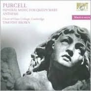 Purcell: Funeral Music for Queen Mary; Anthems