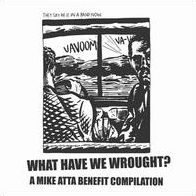 What Have We Wrought?: A Mike Atta Benefit Compilation