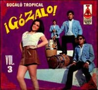 ¡Gózalo!: Bugalú Tropical, Vol. 3