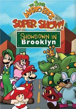 Super Mario Bros. Super Show!: Showdown in Brooklyn