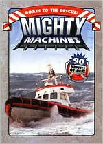 Mighty Machines: Boats to the Rescue!