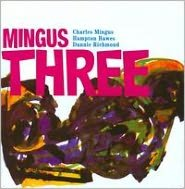 Mingus Three [Bonus Tracks]
