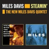 Steamin'/The New Miles Davis Quintet
