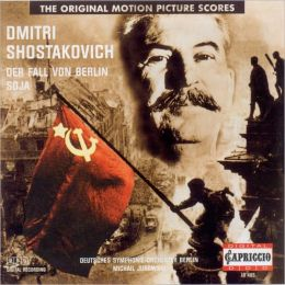 Shostakovich: Der Fall von Berlin; Soja [Original Motion Picture Scores]