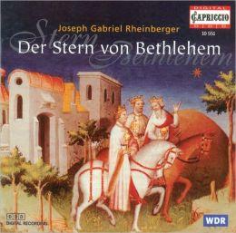 Joseph Gabriel Rheinberger: Der Stern von Bethlehem