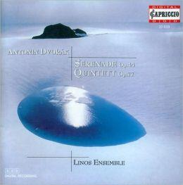Antonin Dvorák: Serenade, Op. 44; Quintet, Op. 77