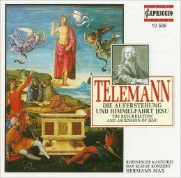 Telemann: Die Auferstehung und Himmelfahrt Jesu