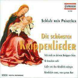 Schlafe Mein Prinzchen: Die Schonsten Krippenlieder