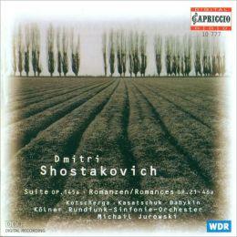 Shostakovich: Suite, Op. 145a; Romances, Op. 21 & 46a