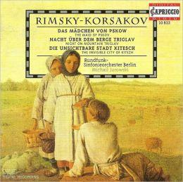 Rimsky-Korsakov: Das Mädchen von Pskow; Nacht über dem Berge Triglav; Die unsichtbare Stadt Kitesch