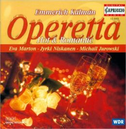 Emmerich Kálmán: Operetta - Hot and Romantic