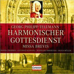Geog Philipp Telemann: Harmonischer Gottesdienst; Missa Brevis