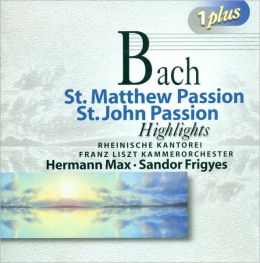 Bach: St. Matthew Passion; St. John Passion [Highlights]