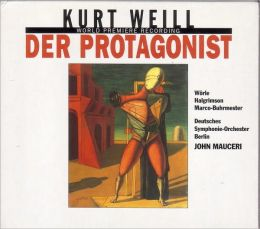 Kurt Weill: Der Protagonist